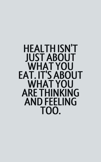 Health-isnt-just-about-what-you-eat.-Its-about-what-you-are-thinking-and-feeling-too.